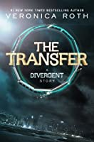 The Transfer (Divergent, #0.1)