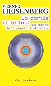 La partie et le tout; Le monde de la physique atomique