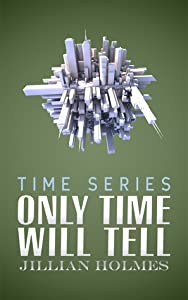 Only Time Will Tell (Time Series, #1)