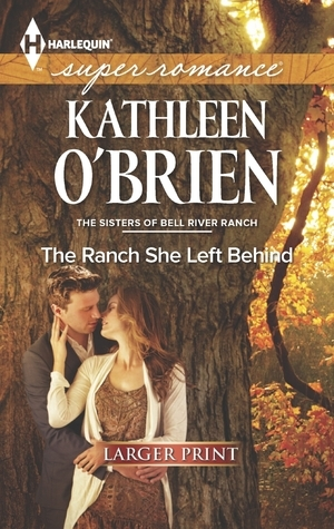 ➠ The Ranch She Left Behind  Ebook ➦ Author Kathleen O'Brien – Sunkgirls.info