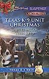 Texas K-9 Unit Christmas: Holiday Hero\Rescuing Christmas