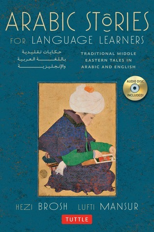 Arabic Stories for Language Learners Traditional Middle-Eastern Tales In Arabic and English
