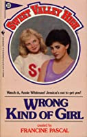 Wrong Kind of Girl (Sweet Valley High, #10)