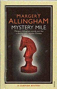 Mystery Mile (Albert Campion Mystery, #2)