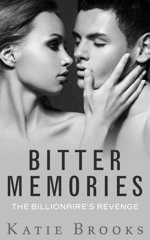 Bitter Memories: The Billionaire's Revenge