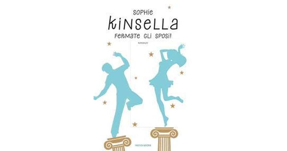 Sophie Kinsella Quote You Can Want And Want And Want But: Fermate Gli Sposi! By Sophie Kinsella