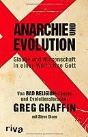 Anarchie und Evolution: Glaube und Wissenschaft in einer Welt ohne Gott