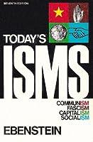 Today's Isms: Communism, Fascism, Capitalism, Socialism