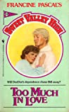 Too Much in Love (Sweet Valley High, #22)