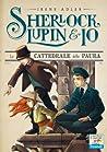 La cattedrale della paura (Sherlock, Lupin & Io #4)