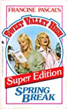 Spring Break (Sweet Valley High Super Edition, #3)