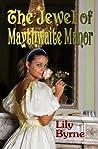 The Jewel of Maythwaite Manor