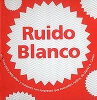 Ruido Blanco: Un libro para pequeños y mayores con sorpresas que esconden ruidos