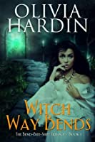 Witch Way Bends (Bend-Bite-Shift Trilogy, #1)