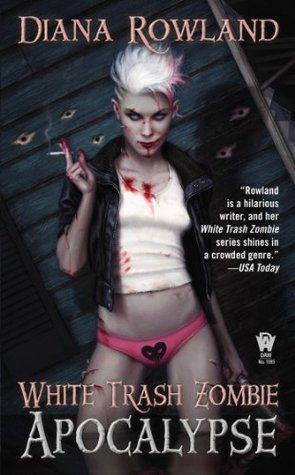 White Trash Zombie Apocalypse (White Trash Zombie, #3)