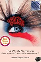 The Witch Narratives Reincarnation (Land of Enchantment Trilogy, #1)
