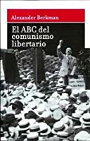 El ABC del comunismo libertario.