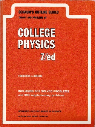 Schaum's Outline of Theory and Problems of College Physics by