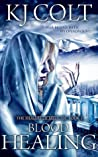 Blood Healing (The Healers of Meligna, #2)