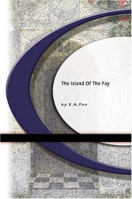 The Island of the Fay by Edgar Allan Poe