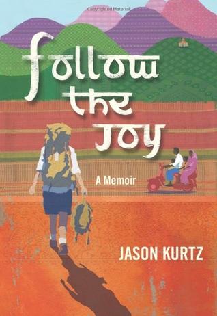 Follow the Joy: A Memoir