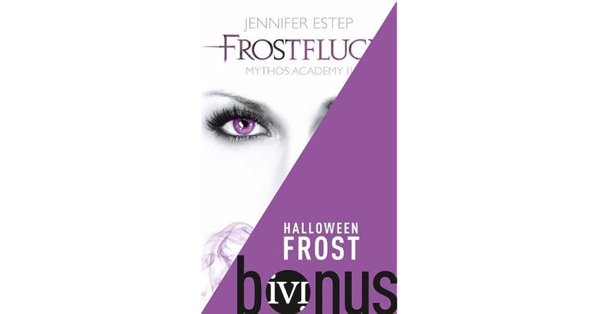 Halloween Frost (Mythos Academy, #1.5) by Jennifer Estep