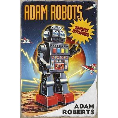 Adam Robots: Short Stories