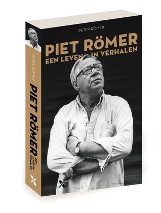 Piet Römer, een leven in verhalen by Peter Römer