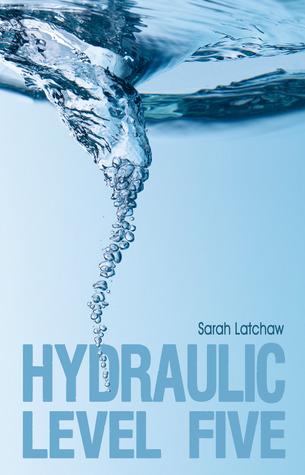 Hydraulic Level Five by Sarah Latchaw