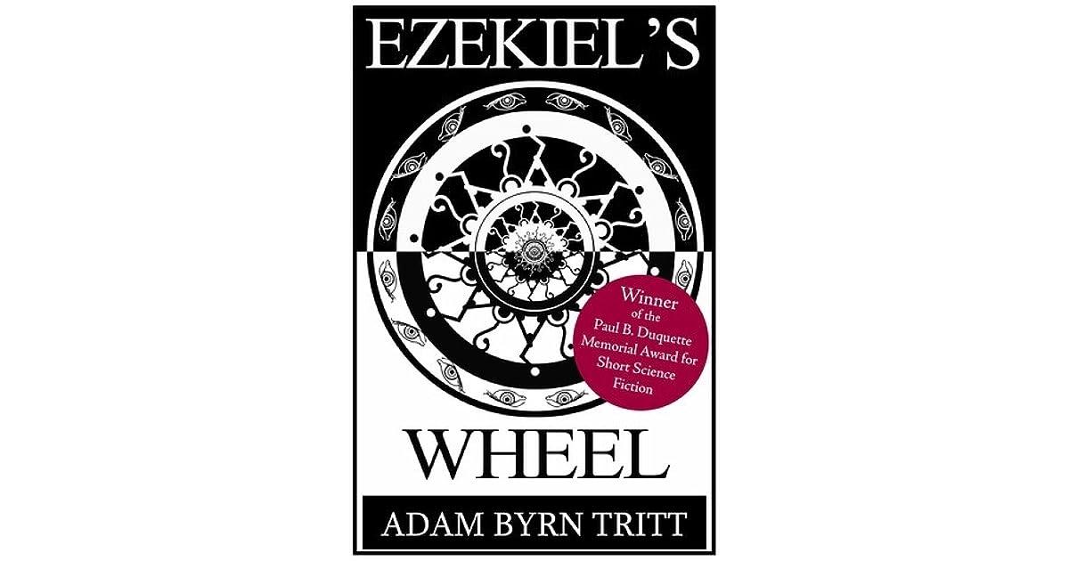 Ezekiels Wheel By Adam Byrn Tritt
