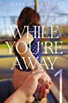 While You're Away (While You're Away, #1)