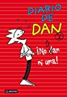 Diario de Dan 2. - ¡No Dan ni una!