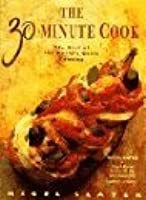 The 30- minute cook: the best of the world's quick cooking
