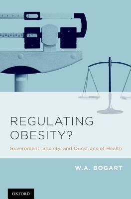 Regulating Obesity Government- Society- and Questions of Health