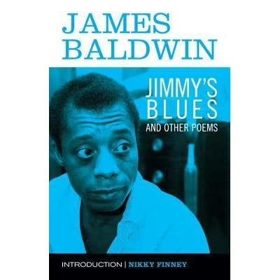 Jimmys Blues And Other Poems By James Baldwin