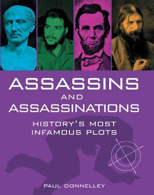 Assassins and Assassinations by Paul Donnelley