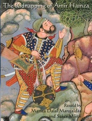 The Kidnapping of Amir Hamza: From the Mughal Manuscript Hamzanama