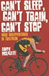 Can't Sleep, Can't Train, Can't Stop by Andy Holgate