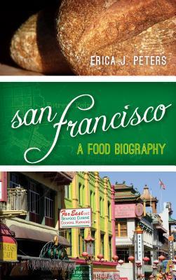 San Francisco: A Food Biography
