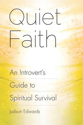 Quiet Faith An Introvert's Guide