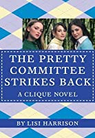 Pretty Committee Strikes Back (Clique Series #5)
