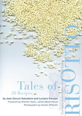 Tales of Risotto: 50 Recipes: Culinary Adventures from Villa d'Este