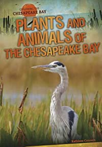 Plants and Animals of the Chesapeake Bay