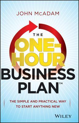 The One-Hour Business Plan by John McAdam