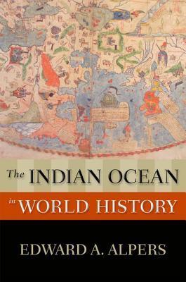 The Indian Ocean in World History - Edward A