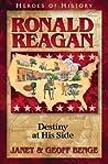 Heroes of History: Ronald Reagan: Destiny at His Side