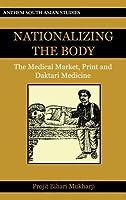 Nationalizing the Body: The Medical Market, Print, and Daktari Medicine
