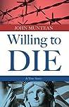 Willing to Die: The True Story of John Muntean
