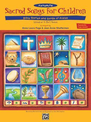 Favorite Sacred Songs for Children: Bible Stories & Songs of Praise