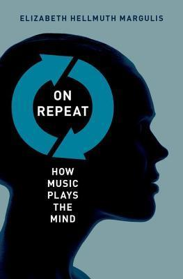 On-Repeat-How-Music-Plays-the-Mind